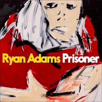 RYAN ADAMS   Nei negozi tradizionali e in digitale il nuovo album Prisoner